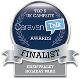 TOP 5 UK CAMPSITE Caravan Talk AWARDS FINALIST EDEN VALLEY HOLIDAY PARK
